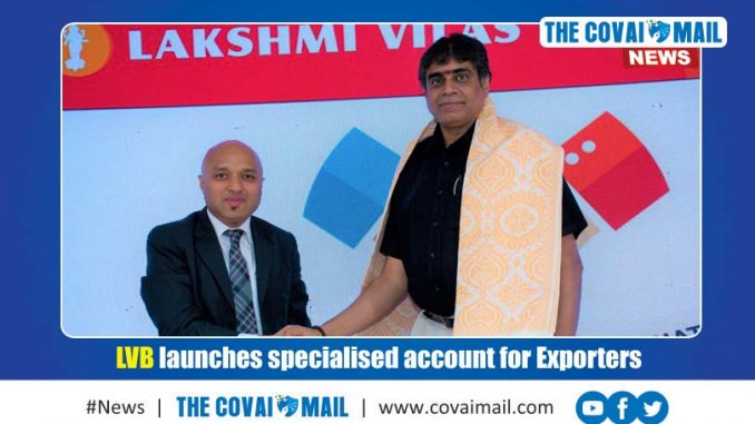 LVB launches specialised account for Exporters - The Covai Mail